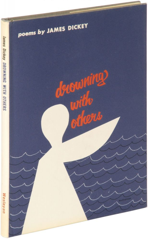 Drowning with Others. James DICKEY.