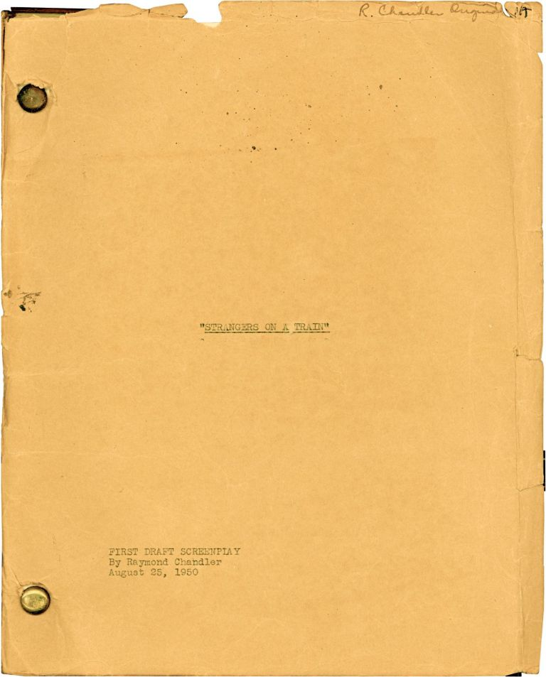 Manuscript of His Screenplay for Strangers on a Train. Raymond Chandler.