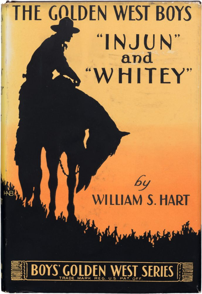 Injun and Whitey. William S. Hart.