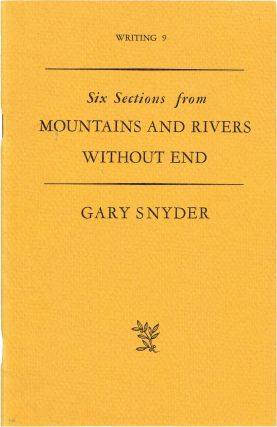 Six Sections from Mountains and Rivers Without End. Gary Snyder